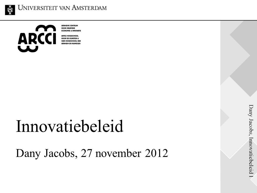 Dany Jacobs, Innovatiebeleid 1 Innovatiebeleid Dany Jacobs, 27 november 2012