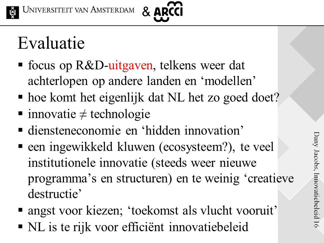Dany Jacobs, Innovatiebeleid 16 & Evaluatie  focus op R&D-uitgaven, telkens weer dat achterlopen op andere landen en 'modellen'  hoe komt het eigenl