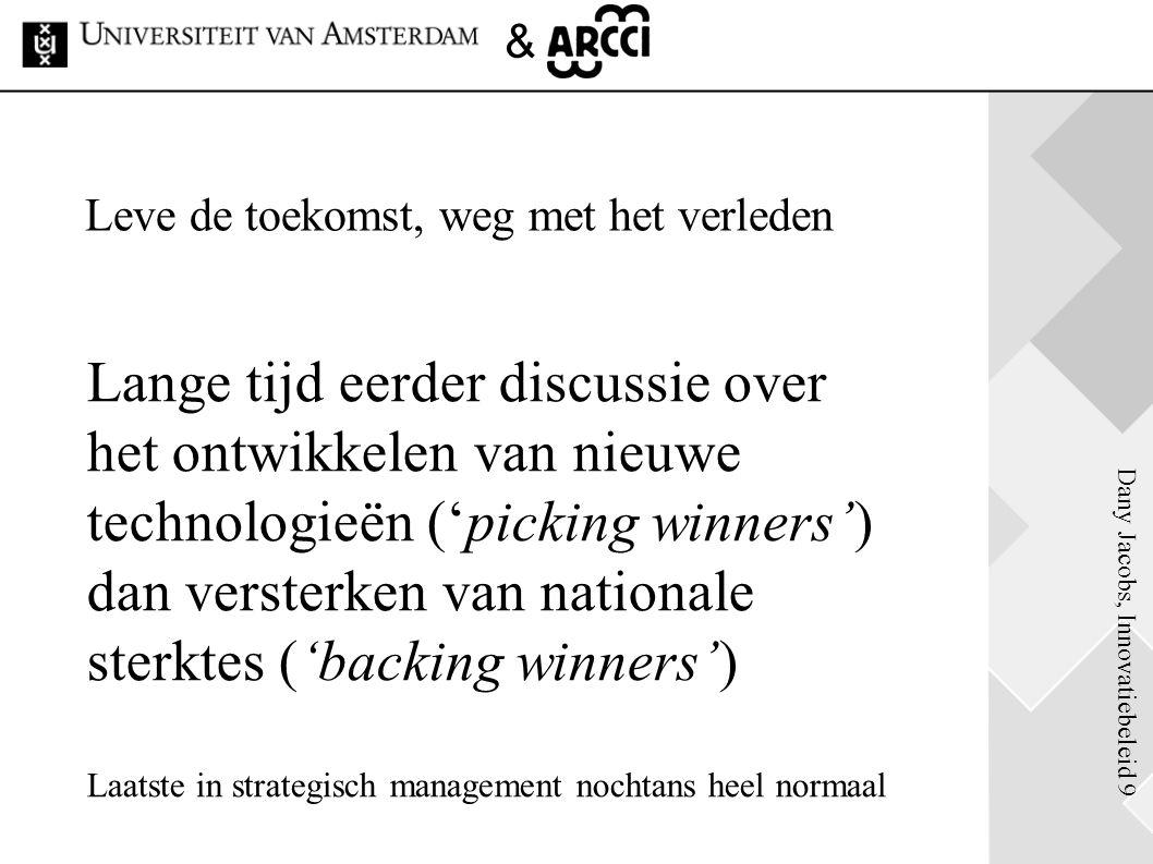 Dany Jacobs, Innovatiebeleid 9 & Lange tijd eerder discussie over het ontwikkelen van nieuwe technologieën ('picking winners') dan versterken van nati