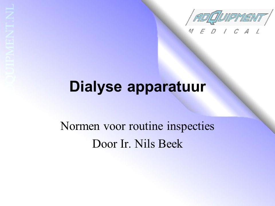 Dialyse apparatuur Wat zijn de normen .Wat zijn de tests .
