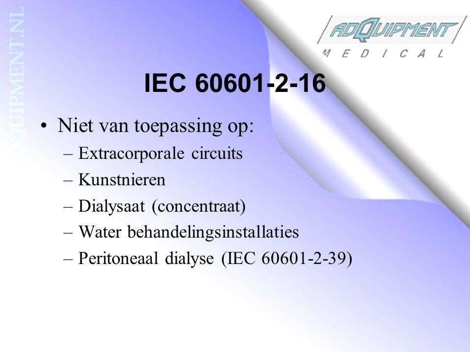 IEC 60601-2-16 Directe verwijzing naar IEC60601-1 behalve: –§ 2.