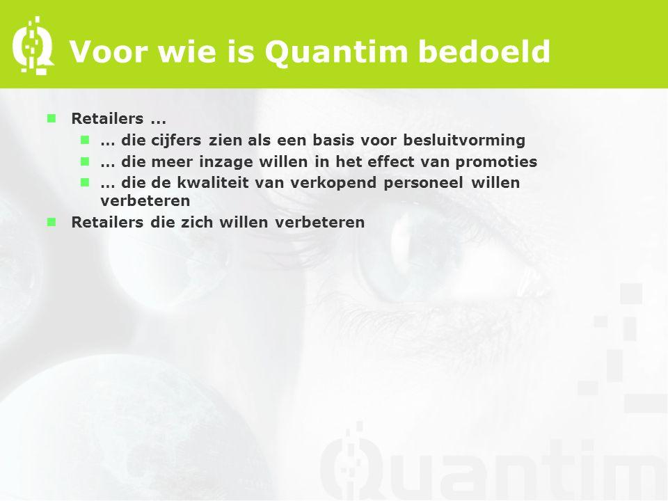 Wanneer gebruikt u Quantim nQuantim is altijd een aanwinst nWanneer u de rapporten gebruikt nAls u uw inspanningen baseert op een combinatie van ervaring en cijfers