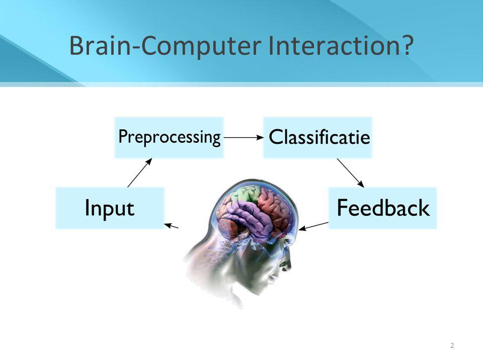 3 Input Zichtbaar maken van hersenactiviteit Neuronen vuren elektrische impulsen af – Meetbaar door het afvuren van groepen – Regelmaat in het afvuren: typische golfbewegingen Verschillende technieken om te meten – Elk met eigen voor- en nadelen – Elk met eigen toepassingsgebieden
