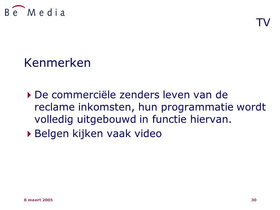 8 maart 200530 TV Kenmerken  De commerciële zenders leven van de reclame inkomsten, hun programmatie wordt volledig uitgebouwd in functie hiervan.