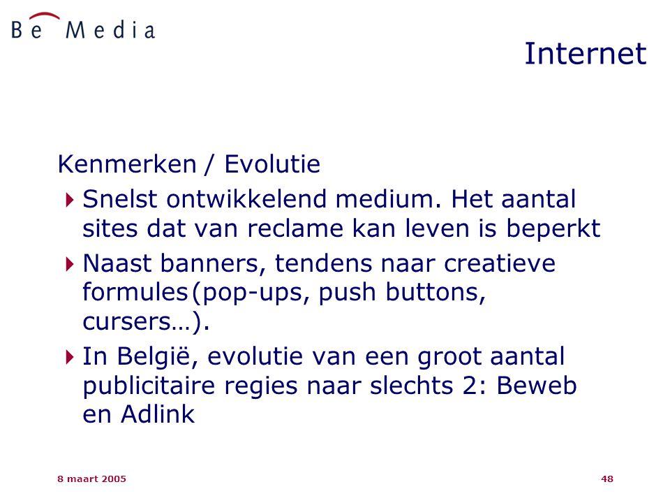 8 maart 200548 Internet Kenmerken / Evolutie  Snelst ontwikkelend medium.