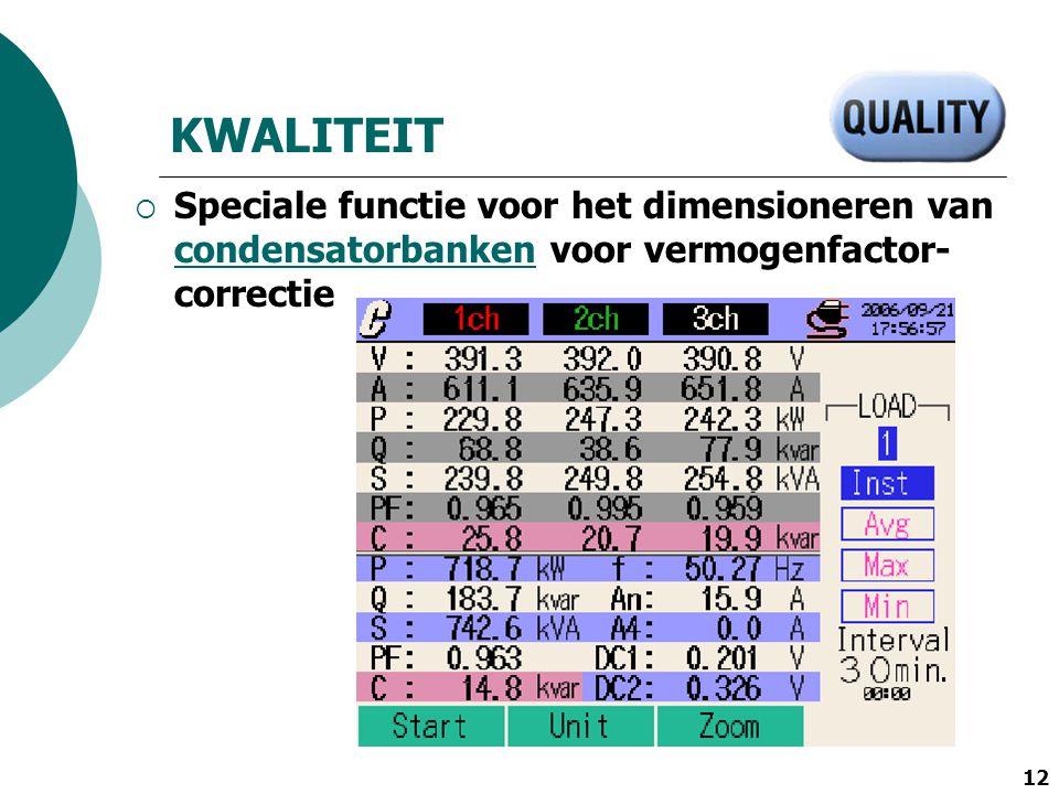12 KWALITEIT  Speciale functie voor het dimensioneren van condensatorbanken voor vermogenfactor- correctie condensatorbanken