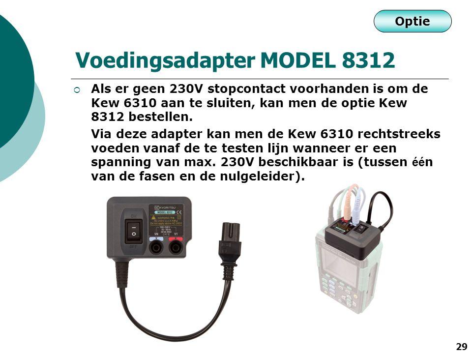 29 Voedingsadapter MODEL 8312 Optie  Als er geen 230V stopcontact voorhanden is om de Kew 6310 aan te sluiten, kan men de optie Kew 8312 bestellen. V
