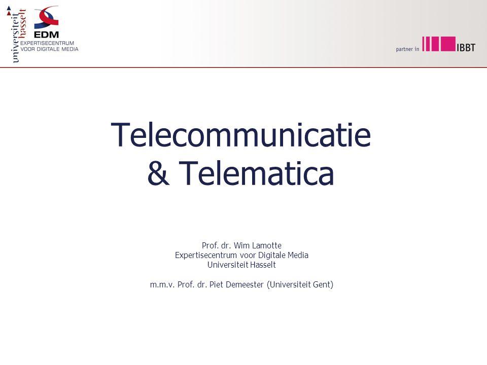 Telecommunicatie & Telematica Prof.dr.