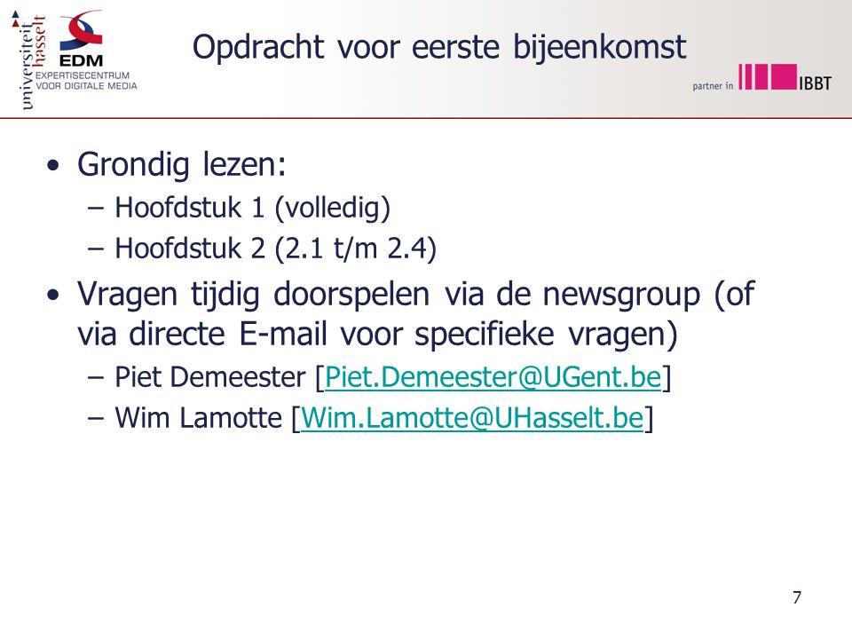 8 Meer info Website –http://didactiekinf.uhasselt.be/tt/http://didactiekinf.uhasselt.be/tt/ Newsgroup –news://didactiekinf.luc.ac.be/3Bach.ttnews://didactiekinf.luc.ac.be/3Bach.tt