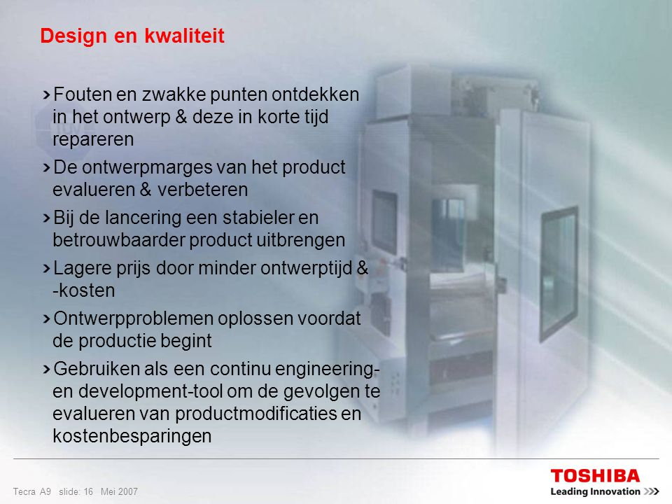 Tecra A9 slide: 15 Mei 2007 Design en kwaliteit QualMark Corporation s Typhoon™- technologie is door Toshiba uitverkoren voor het uitvoeren van de HALT-tests op Toshiba-notebooks.