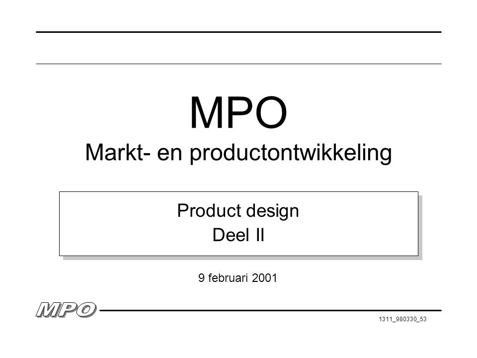 1311_980330_53 MPO Markt- en productontwikkeling Product design Deel II Product design Deel II 9 februari 2001
