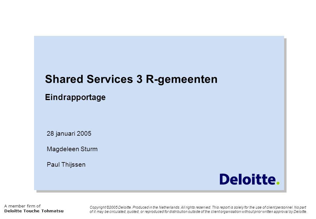 © Copyright Deloitte 2005 - 12 - Deloitte onderscheidt de volgende processen die mogelijk in aanmerking komen voor uitvoering in een gezamenlijke backoffice (geen uitputtende opsomming*) P&O € 435.0009,25 FTE DIV € 799.00017,00 FTE ICT € 1.094.00023,27 FTE FA en belastingen € 1.519.00032,32 FTE Openbare Werken (Voorbereiding) € 1.572.00033,45 FTE Back-office € 7.915.000168,4 FTE SoZa € 2.496.00053,10 FTE Bouwen en milieu** € 0,00,00 FTE * Mogelijk dat nog andere functies voldoen aan de kwalificatie uitvoerend , geen beleid , geen frontoffice .