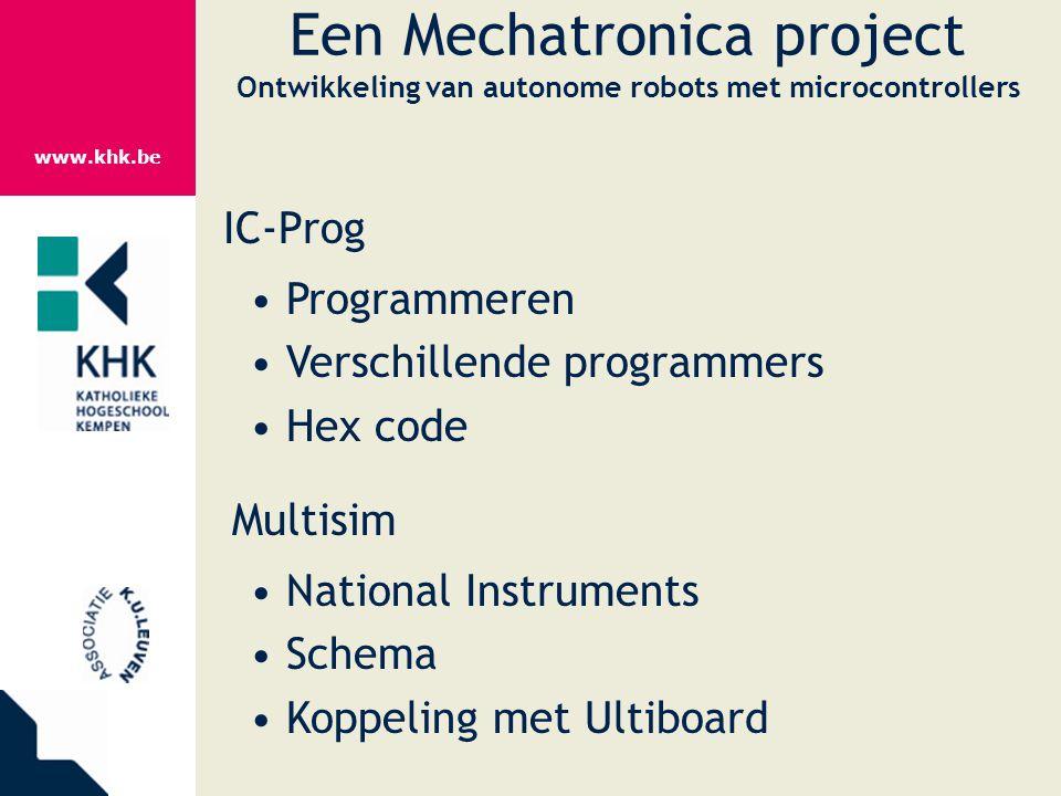www.khk.be Een Mechatronica project Ontwikkeling van autonome robots met microcontrollers IC-Prog Programmeren Verschillende programmers Hex code Mult