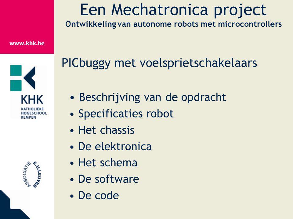 www.khk.be Een Mechatronica project Ontwikkeling van autonome robots met microcontrollers PICbuggy met voelsprietschakelaars Beschrijving van de opdra