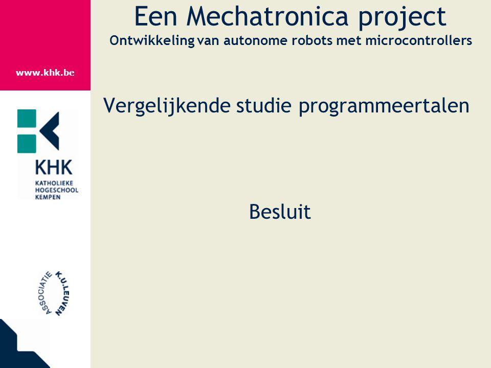www.khk.be Een Mechatronica project Ontwikkeling van autonome robots met microcontrollers Vergelijkende studie programmeertalen Besluit