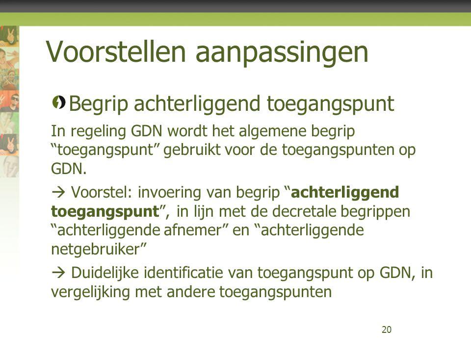 Voorstellen aanpassingen Begrip achterliggend toegangspunt In regeling GDN wordt het algemene begrip toegangspunt gebruikt voor de toegangspunten op GDN.