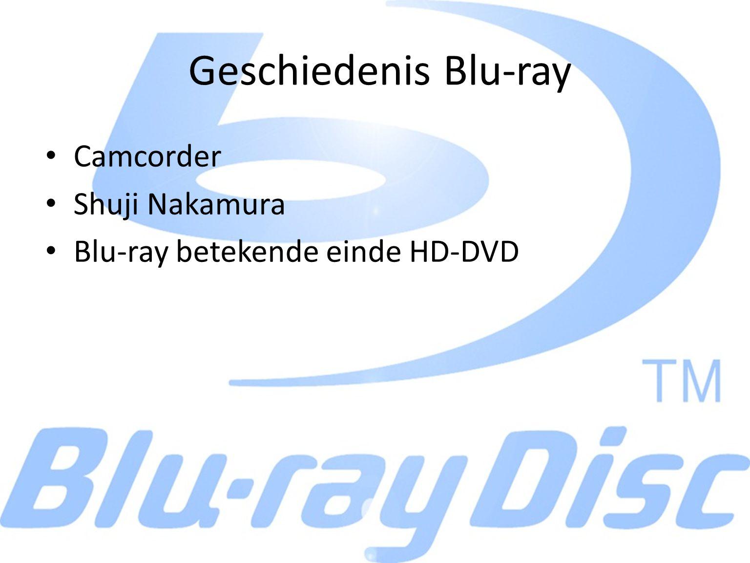Geschiedenis Blu-ray Camcorder Shuji Nakamura Blu-ray betekende einde HD-DVD