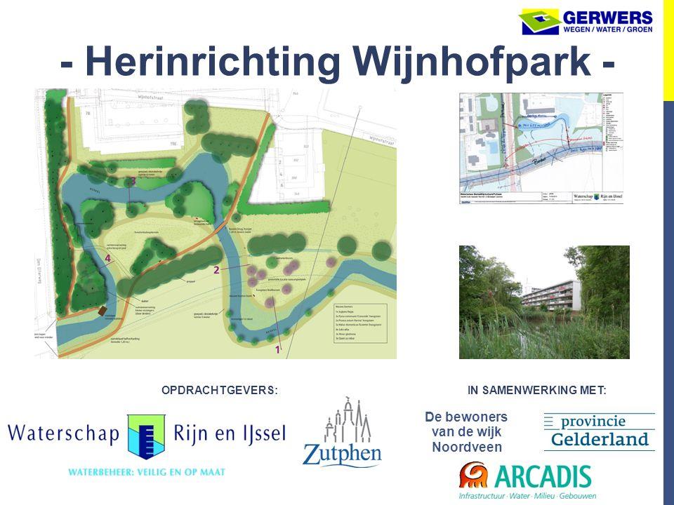 OPDRACHTGEVERS:IN SAMENWERKING MET: - Herinrichting Wijnhofpark - De bewoners van de wijk Noordveen