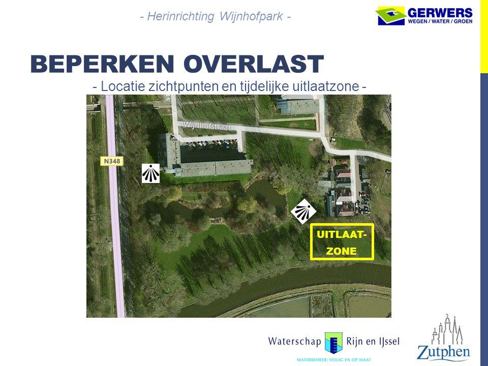 BEPERKEN OVERLAST - Locatie zichtpunten en tijdelijke uitlaatzone - - Herinrichting Wijnhofpark - UITLAAT- ZONE