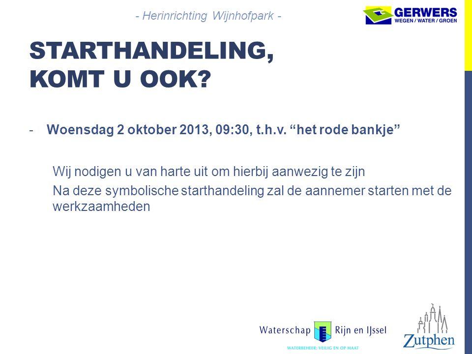 """STARTHANDELING, KOMT U OOK? -Woensdag 2 oktober 2013, 09:30, t.h.v. """"het rode bankje"""" Wij nodigen u van harte uit om hierbij aanwezig te zijn Na deze"""