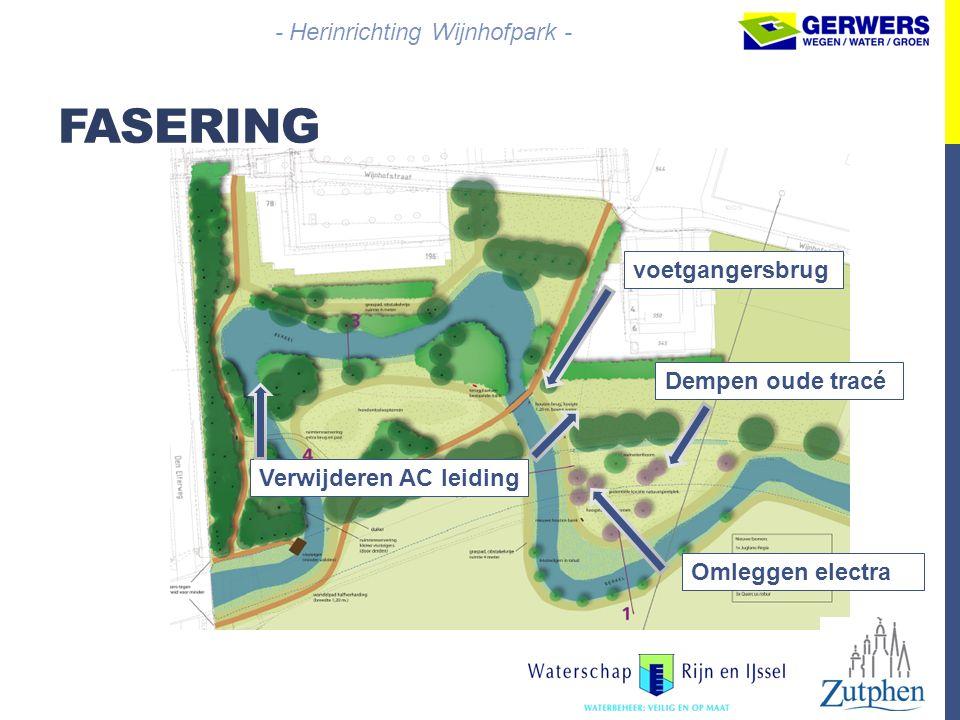 FASERING - Herinrichting Wijnhofpark - voetgangersbrug Omleggen electra Verwijderen AC leiding Dempen oude tracé