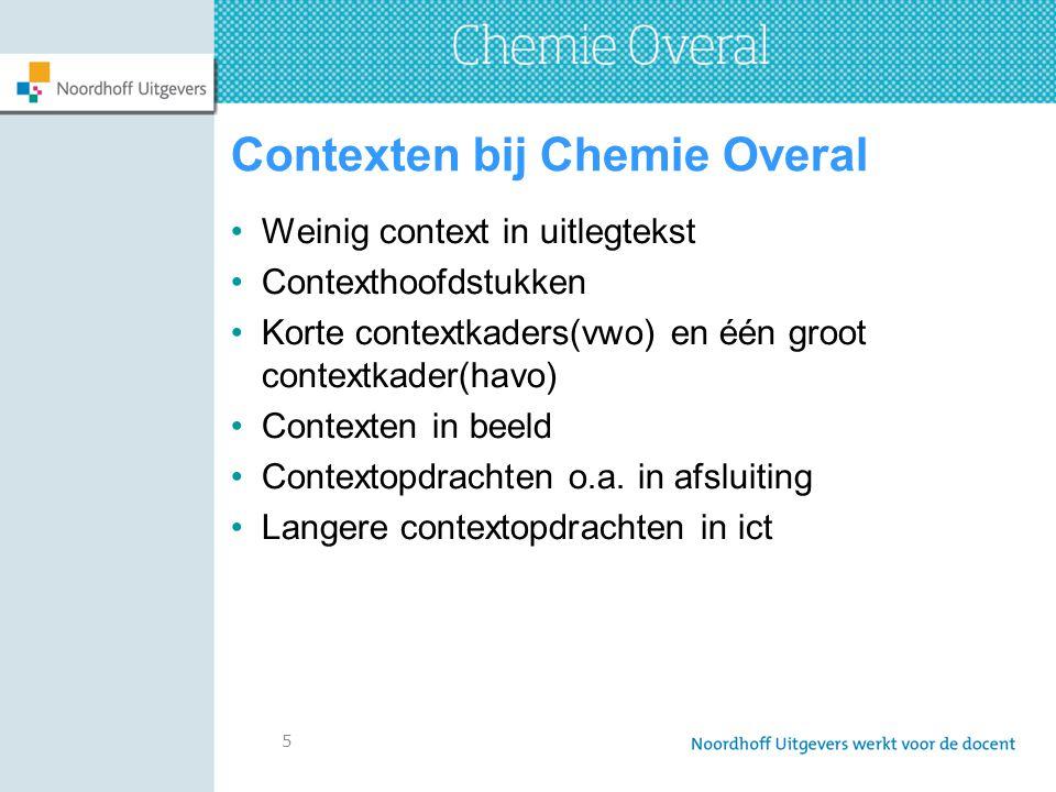 6 Wat we voor u maken: Eén leerboek per leerjaar, ook voor 5h en 6v Chemie Overal online leerling met leerling-ict en uitwerkingen Chemie Overal online docent incl.