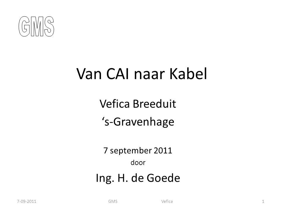 Van CAI naar Kabel Vefica Breeduit 's-Gravenhage 7 september 2011 door Ing.