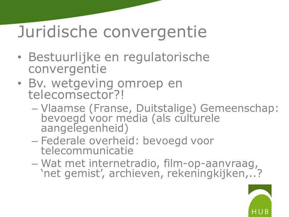 Juridische convergentie Bestuurlijke en regulatorische convergentie Bv.