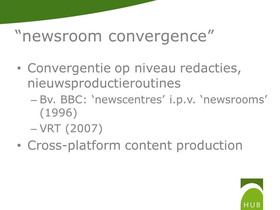 Onderzoek newsroom convergence Reacties journalisten niet altijd positief – Negatieve effecten op: professionele status, traditionele hiërarchie, carrièremogelijkheden, werkdruk – Botsing professionele cultuur journalisten (bv.
