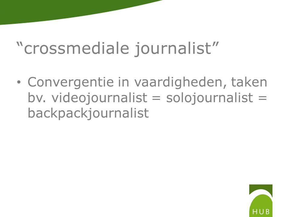 crossmediale journalist Convergentie in vaardigheden, taken bv.