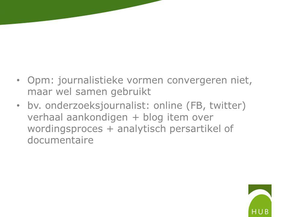 En tot slot: Convergentie in rollen van journalisten en publiek – cfr.