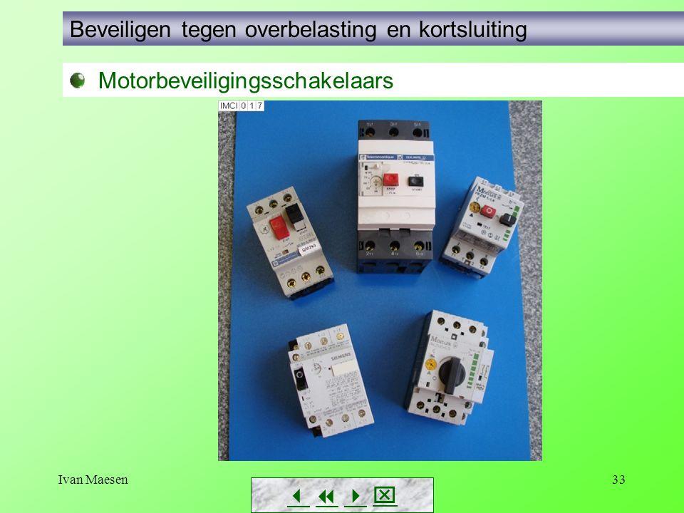 Ivan Maesen33        Motorbeveiligingsschakelaars Beveiligen tegen overbelasting en kortsluiting