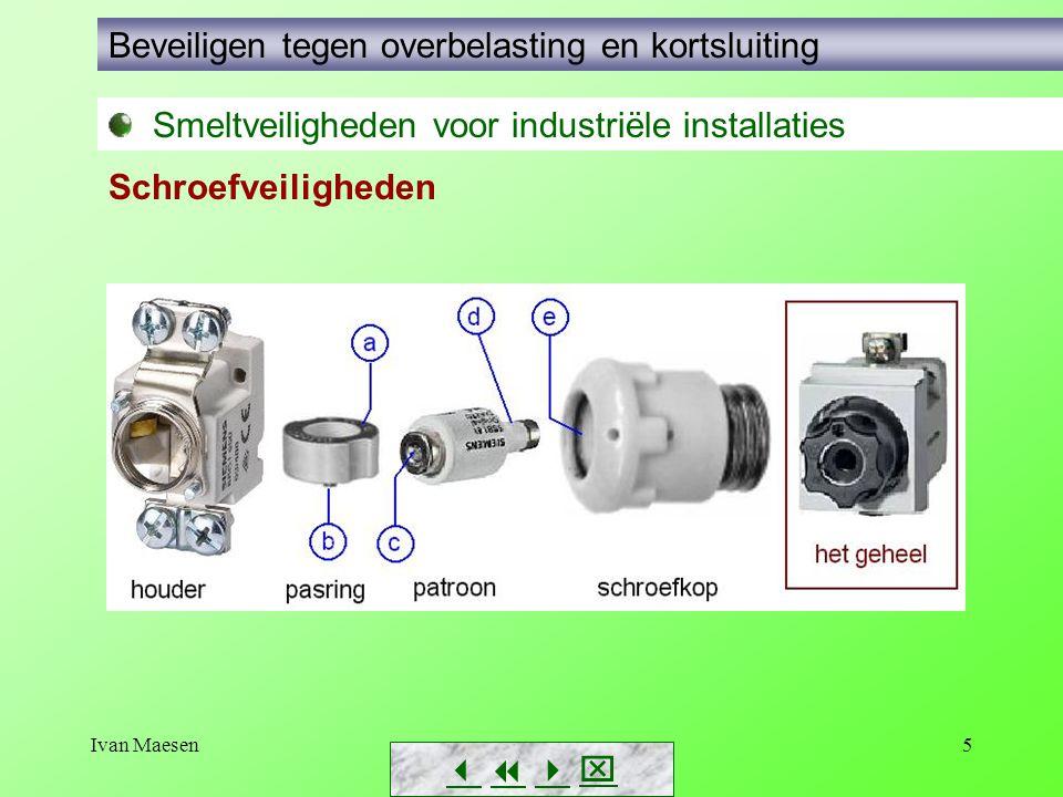 Ivan Maesen5        Smeltveiligheden voor industriële installaties Beveiligen tegen overbelasting en kortsluiting Schroefveiligheden