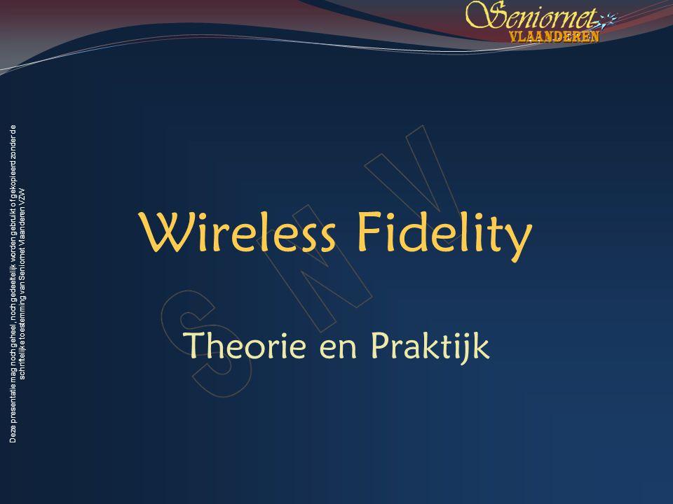 Deze presentatie mag noch geheel, noch gedeeltelijk worden gebruikt of gekopieerd zonder de schriftelijke toestemming van Seniornet Vlaanderen VZW Voorjaar 2009 Wireless Fidelity 22 Wireless Fidelity Een norm van het Institute of Electrical and Electronic Engineers : IEEE 802.11 Types: a norm: f = 5.8 GHz en s = 5.4 Mbit/sec b norm: f = 2.4 GHz en s = 11 Mbit/sec g norm: f = 2.4 GHz en s = 54 Mbit/sec n norm: f = 2.4 en 5.8 GHz en s = 100 Mbit/sec 14 kanalen van 5 Mhz 2.4 GHz