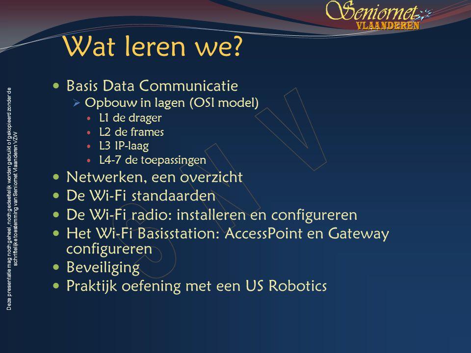 Deze presentatie mag noch geheel, noch gedeeltelijk worden gebruikt of gekopieerd zonder de schriftelijke toestemming van Seniornet Vlaanderen VZW Voorjaar 2009 Wireless Fidelity 14 Netwerken Het Internet Bedrijfsnetwerken : het Intranet + WAN Het thuisnetwerk (Home LAN) Het draadloze thuisnetwerk (WLAN) Hotspots