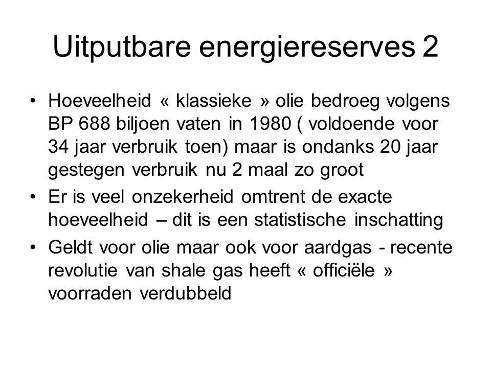 Uitputbare energiereserves 2 Hoeveelheid « klassieke » olie bedroeg volgens BP 688 biljoen vaten in 1980 ( voldoende voor 34 jaar verbruik toen) maar