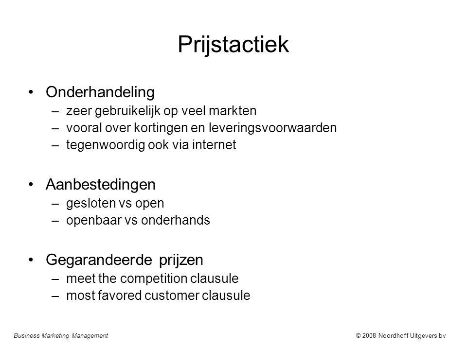 Business Marketing Management© 2008 Noordhoff Uitgevers bv Prijstactiek Onderhandeling –zeer gebruikelijk op veel markten –vooral over kortingen en le
