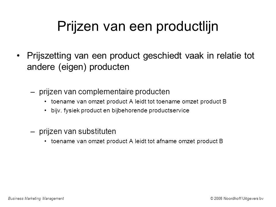 Business Marketing Management© 2008 Noordhoff Uitgevers bv Prijzen van een productlijn Prijszetting van een product geschiedt vaak in relatie tot ande