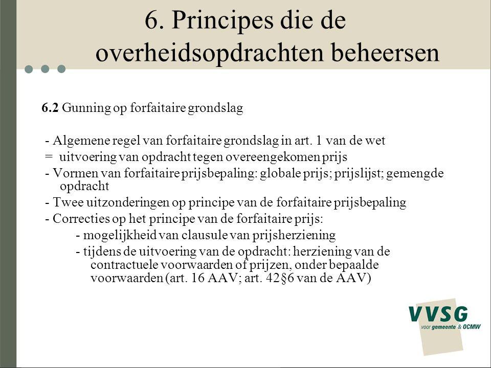 6. Principes die de overheidsopdrachten beheersen 6.2 Gunning op forfaitaire grondslag - Algemene regel van forfaitaire grondslag in art. 1 van de wet