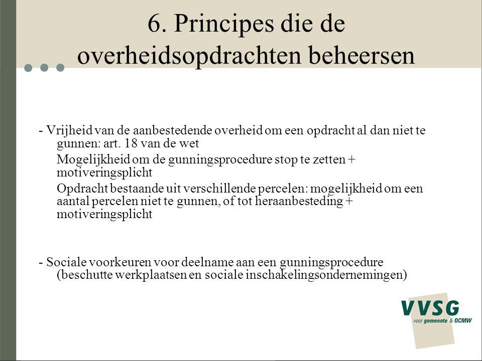 6. Principes die de overheidsopdrachten beheersen - Vrijheid van de aanbestedende overheid om een opdracht al dan niet te gunnen: art. 18 van de wet M