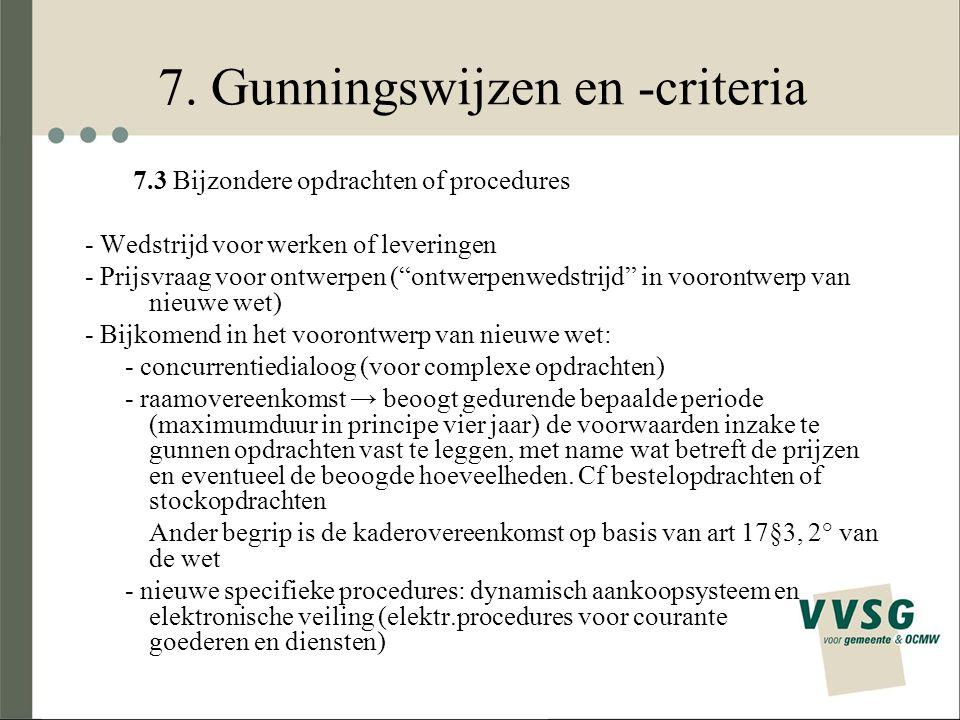 """7. Gunningswijzen en -criteria 7.3 Bijzondere opdrachten of procedures - Wedstrijd voor werken of leveringen - Prijsvraag voor ontwerpen (""""ontwerpenwe"""