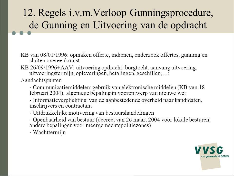 12. Regels i.v.m.Verloop Gunningsprocedure, de Gunning en Uitvoering van de opdracht KB van 08/01/1996: opmaken offerte, indienen, onderzoek offertes,