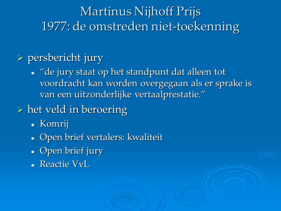 """Martinus Nijhoff Prijs 1977: de omstreden niet-toekenning  persbericht jury """"de jury staat op het standpunt dat alleen tot voordracht kan worden over"""