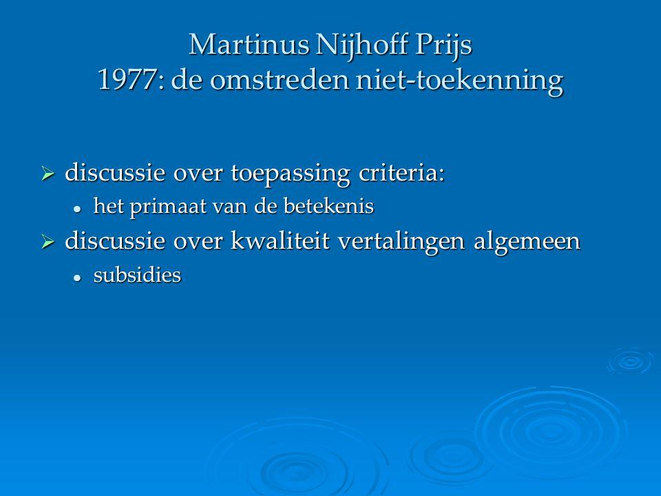 Martinus Nijhoff Prijs 1977: de omstreden niet-toekenning  discussie over toepassing criteria: het primaat van de betekenis het primaat van de beteke