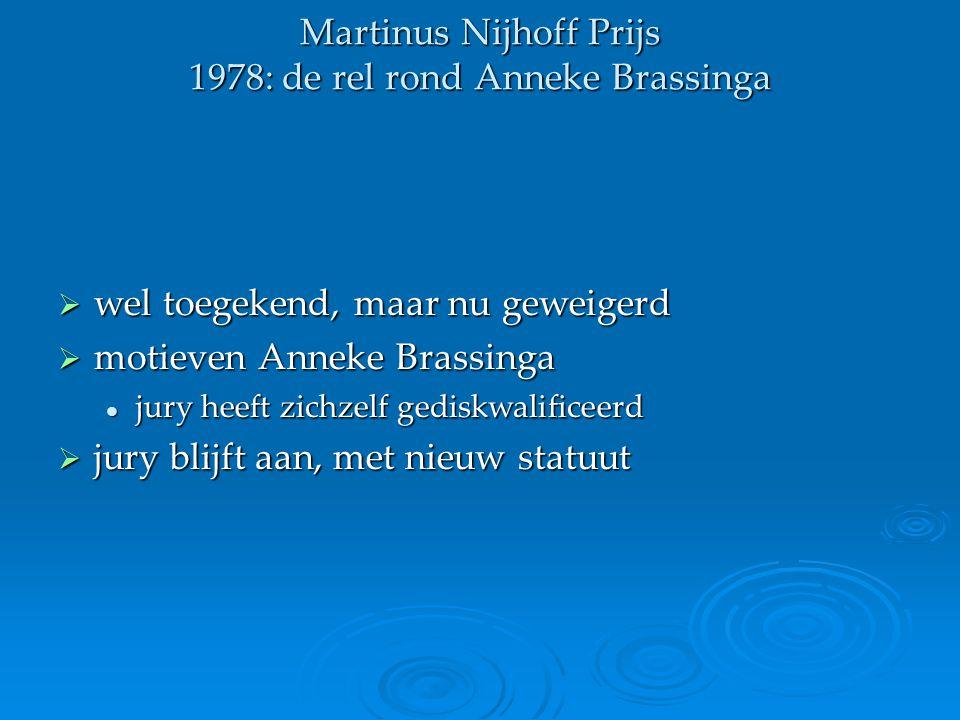 Martinus Nijhoff Prijs 1978: de rel rond Anneke Brassinga  wel toegekend, maar nu geweigerd  motieven Anneke Brassinga jury heeft zichzelf gediskwal