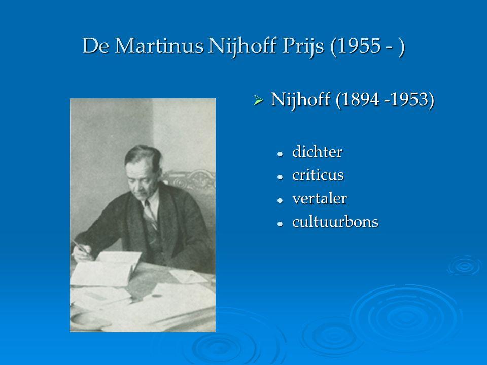 De Martinus Nijhoff Prijs (1955 - )  Nijhoff (1894 -1953) dichter criticus vertaler cultuurbons