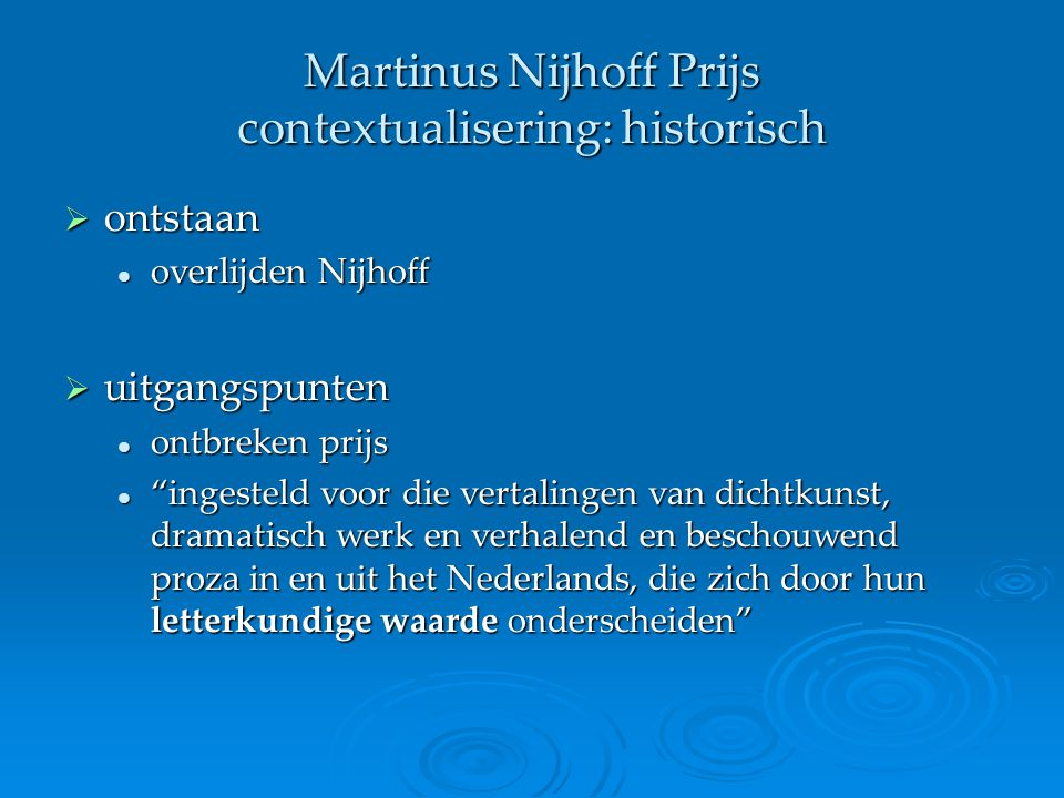 Martinus Nijhoff Prijs contextualisering: historisch  ontstaan overlijden Nijhoff overlijden Nijhoff  uitgangspunten ontbreken prijs ontbreken prijs