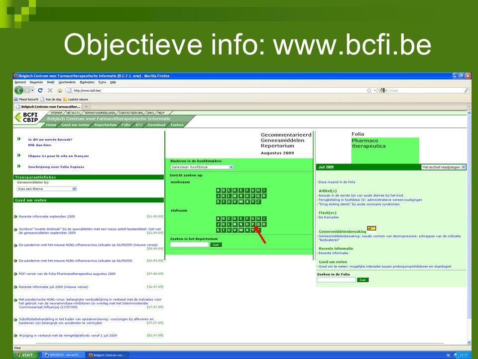 Objectieve info: www.bcfi.be