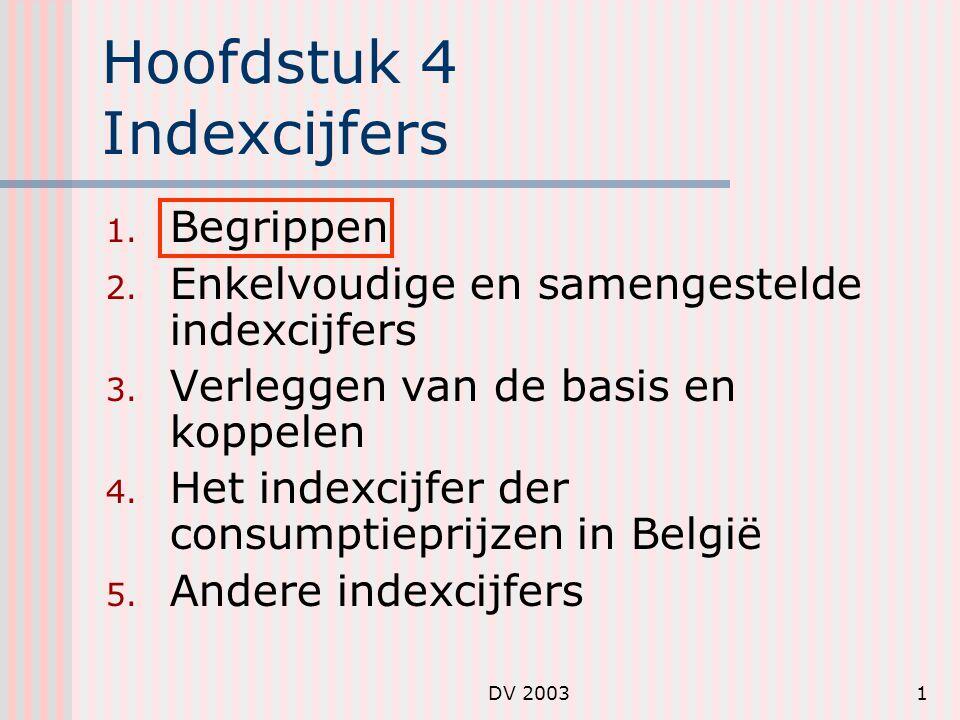 DV 200322 Het indexcijfer der consumptieprijzen (5) De spilindexen Worden vastgelegd door de overheid: eerste: 100 volgende: vorige n-de spilindex: waarin n de rang van de spilindex aangeeft bij overschrijding van een spilindex: 2 maanden later wedden + 2%