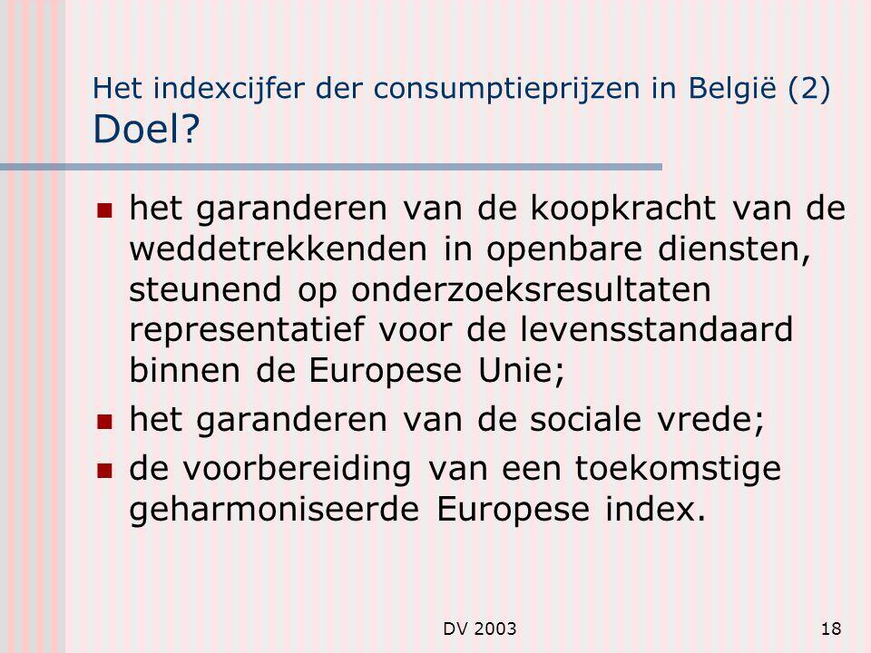 DV 200318 Het indexcijfer der consumptieprijzen in België (2) Doel.